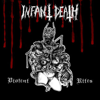 Infant Death - Violent Rites